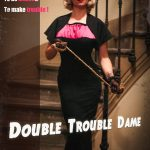 double trouble dame